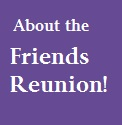 About the Friends Reunion!
